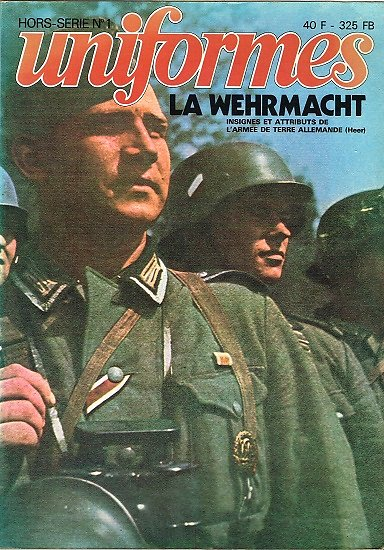 La Wehrmacht, HS Uniformes N° 1, Argout Editions 1978.