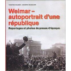 Weimar, autoportrait d'une république, Torsten Palmer, Hendrik Neubauer, Könemann 2000.