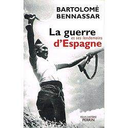 La guerre d'Espagne et ses lendemains, Bartolomé Bennassar, Perrin 2005.