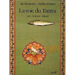 La voie du Tantra, Ajit Mookerjee, Madhu Khanna, Seuil 1977.