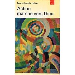 Action marche vers Dieu, Louis Joseph Lebret, Les Editions ouvrières 1967.