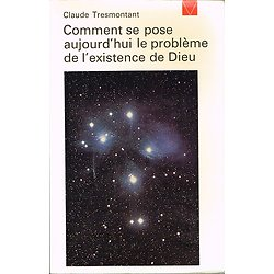 Comment se pose aujourd'hui le problème de l'existence de Dieu, Claude Tresmontant, Seuil 1971.