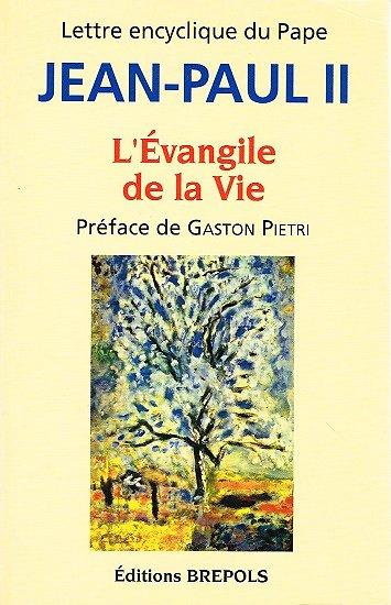 L'évangile de la Vie, Jean-Paul II, Editions Brepols 1995.