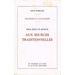 Essai pour un retour aux sources traditionnelles, Louis Pasquier, Le Courrier du Livre 1975.
