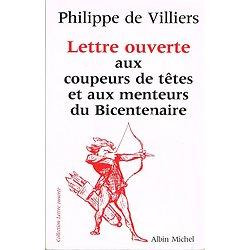 Lettre ouverte aux coupeurs de têtes et aux menteurs du Bicentenaire, Philippe de Villiers, Albin Michel 1989.