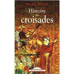 Histoire des croisades, Pierre Ripert, Maxi-Poche 2002.