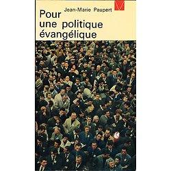 Pour une politique évangélique, Jean-Marie Paupert, Privat1965.