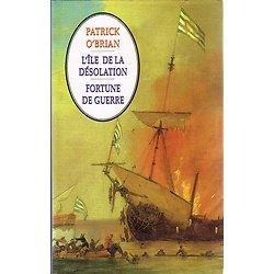 L'île de la désolation / Fortune de guerre, Patrick O'Brian, France Loisirs 1998.
