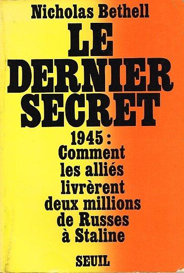 Le dernier secret, Nicholas Bethell, Seuil 1975.
