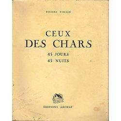 Ceux des chars, 45 jours, 45 nuits, Pierre Voisin, Editions Archat 1941.