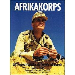 Afrikakorps, les tenues tropicales de l'armée allemande 1940-1945, Jacques Scipion & Yves bastien Histoires et Collections 1994.