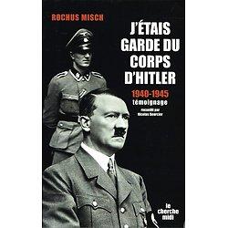 J'étais garde du corps d'Hitler 1940-1945, Rochus Misch, Le cherche midi 2006.