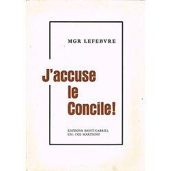 J'accuse le Concile !, Mgr Lefebvre, Editions Saint-Gabriel 1976.