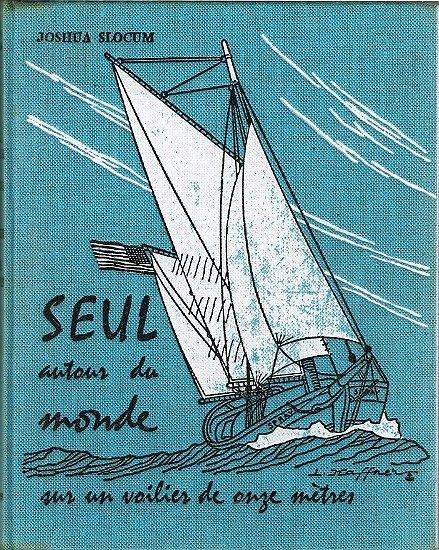 Seul autour du monde sur un voilier de onze mètres, Joshua Slocum, Chiron 1969.