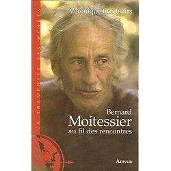 Bernard Moitessier au fil des rencontres, Véronique Lerebours, Arthaud 2004.