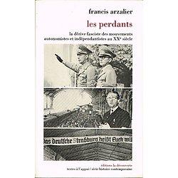 Les perdants, La dérive fasciste des mouvements autonomistes et indépendantistes au XXe siècle, Francis Arzalier, Editions la découverte 1990.