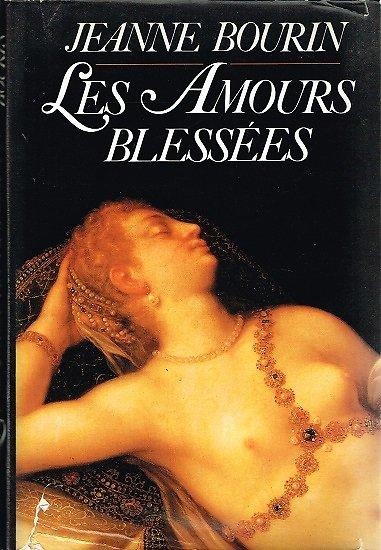 Les amours blessées, Jeanne Bourin, France-Loisirs 1987.
