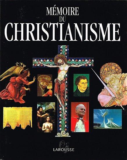 Mémoire du Christianisme, Collectif, Larousse 1999.
