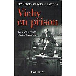 Vichy en prison, Les épurés à Fresnes après la Libération, Bénédicte Vergez-Chaignon, Gallimard 2006.