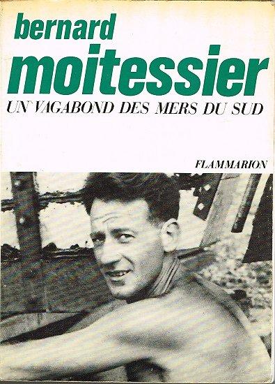 Un vagabond des mers du Sud, Bernard Moitessier, Flammarion 1960.