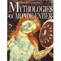 Mythologies du Monde entier, Sous la direction de Roy Willis, France-Loisirs 1995.