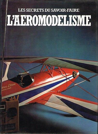 L'aéromodélisme, les secrets du savoir-faire, collectif, Gründ 1982.