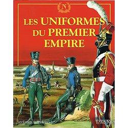 Les uniformes du Premier Empire, Les Carnets de l'Histoire N° 15, Trésor du Patrimoine 2005.
