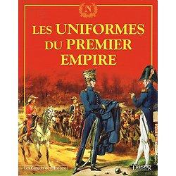 Les uniformes du Premier Empire, Les Carnets de l'Histoire N° 16, Trésor du Patrimoine 2005.