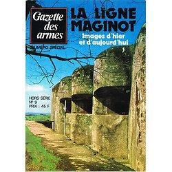 La ligne Maginot, images d'hier et d'aujourd'hui, Gazette des Armes HS N° 9, Argout Editions 1979.