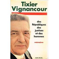 Des Républiques, des justices et des hommes, mémoires, Tixier Vignancour, Albin Michel 1976.