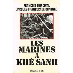 Les Marines à Khé Sanh, François d'Orcival, Jacques-François de Chaunac, Presses de la Cité 1991.