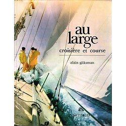 Au large, croisière et course, Alain Gliksman, Arthaud 1967.
