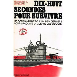Dix-huit secondes pour survivre, Herbert.A.Werner, Robert Laffont 1970.