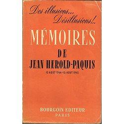Des illusions...Désillusions ! Mémoires de Jean Hérold-Paquis, 15 août 1944-15 août 1945, Bourgoin Editeur 1948.