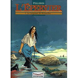L'Epervier, 1 - Le Trépassé de Kermellec, Pellerin, Dupuis 1994.
