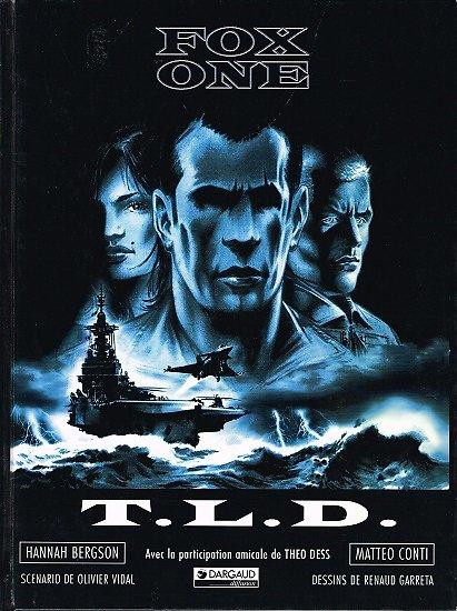 Fox One, tome 2 : T.L.D, Hannah Bergson, Matteo Conti, Dargaud 1999.