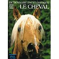 Dictionnaire encyclopédique : Le cheval, Jacques Tondra, PML Editions 1979.