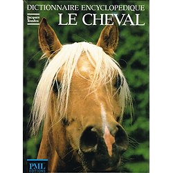 Dictionnaire encyclopédique : Le cheval, Jacques Tondra, PML Editions 1979.