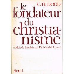 Le fondateur du christianisme, C-H Dodd, Seuil 1972.