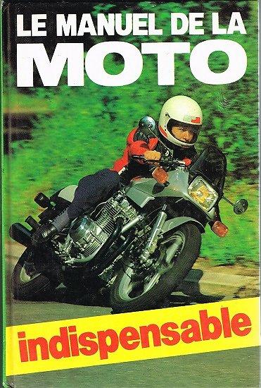Le manuel de la moto, David Minton, France-Loisirs 1982.