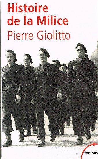 Histoire de la Milice, Pierre Giolitto, Perrin collection Tempus 2002.