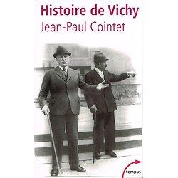 Histoire de Vichy, Jean-Paul Cointet, Perrin collection Tempus 2003.