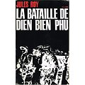 La bataille de Dien Bien Phu, Jules Roy, Julliard 1963.