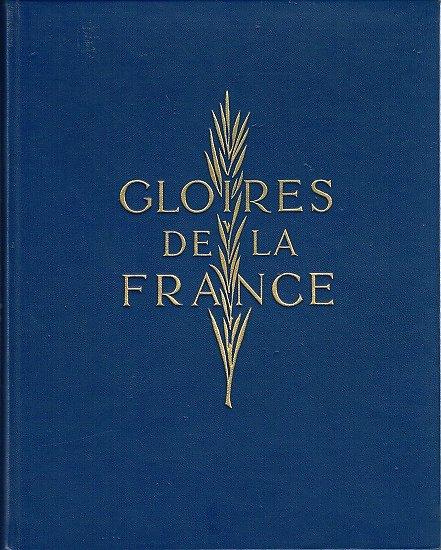 Gloires de la France, Collectif, Collection Académique 1964.