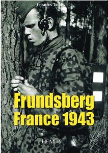 Frundsberg, France 1943, Charles trang, Editions Heimdal