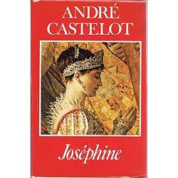Joséphine, André Castelot, France-Loisirs 1984.