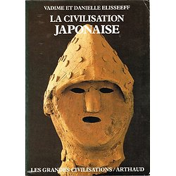 La civilisation japonaise, Vadime et Danielle Elisseeff, Arthaud 1987.