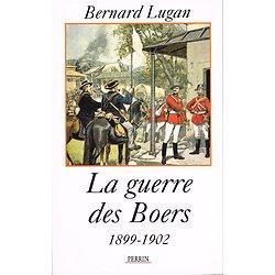 La guerre des Boers 1899-1902, Bernard Lugan, Perrin 1998.