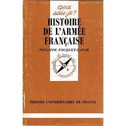 """Histoire de l'armée française, Philippe Fouquet-Lapar, Coll """" Que sais-je ? """" PUF 1986"""