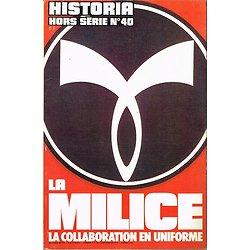 Historia Hors série N° 40, La Milice, La collaboration en uniforme, 1975.